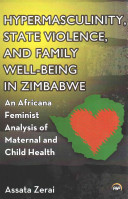 Hypermasculinity  State Violence  and Family Well being in Zimbabwe