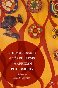Themes  Issues and Problems in African Philosophy PDF