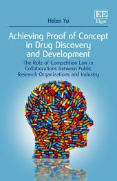 Achieving Proof of Concept in Drug Discovery and Development: The Role of Competition Law in Collaborations between Public Research Organizations and Industry