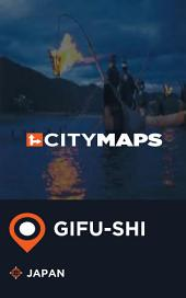 City Maps Gifu-shi Japan