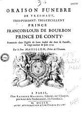 Oraison funèbre de... François-Louis de Bourbon, prince de Conty, prononcée dans l'église de Saint-André des Arcs, sa paroisse, le 21e de juin 1709, par le Père Massillon,...