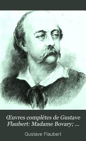 Madame Bovary; [with Réquisitoire, plaidoirie, et jugement du procès intenté à l'auteur