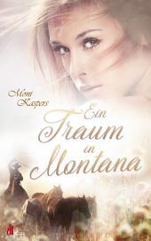 Ein Traum in Montana: Liebesroman