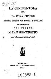 La cenerentola ossia la cova cenere. Dramma giocoso per musica in 2 atti. (Musica di Gioacchino Rossini).