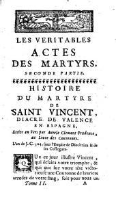 Les véritables actes des martyrs, recueillis, revus et corrigez sur plusieurs anciens manuscrits, sous le titre de acta primorum martyrum sincera et selecta...