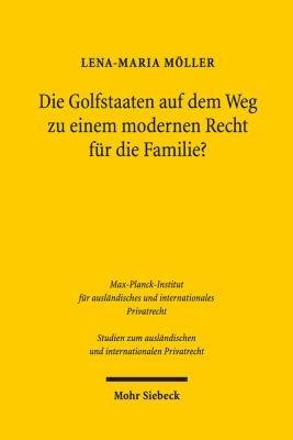 Die Golfstaaten auf dem Weg zu einem modernen Recht f  r die Familie  PDF