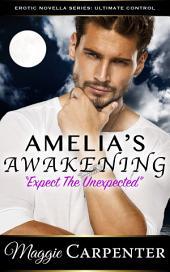 Amelia's Awakening: Expect The Unexpected