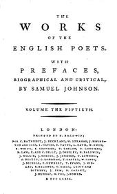 The Works of the English Poets. With Prefaces, Biographical and Critical, by Samuel Johnson: Volume 50