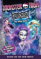 Monster High: Haunted: The Junior Novel