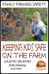 Family Farming Safety - Keeping Kids Safe on the Farm