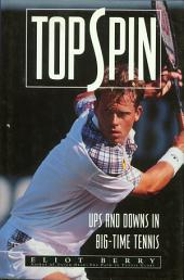 Topspin: Ups and Downs in Big-Time Tennis