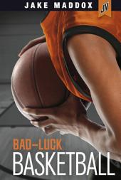 Jake Maddox JV: Bad-Luck Basketball