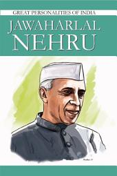 Jawaharlal Nehru: Great Personalities of India