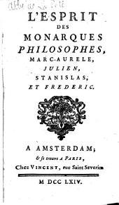 L'esprit des monarques philosophes, Marc-Aurele, Julien, Stanislas et Frederic