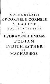 Commentaria in Vetus et Novum Testamentum: Commentarius In Esdram, Nehemiam, Tobiam, Iudith, Esther, Et Machabaeos. 2,2