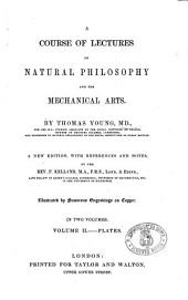 A Course of Lectures on Natural Philosohy and the Mechanical Arts: 2: Plates
