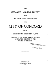 Annual Report of the Receipts and Expenditures of the City of Concord ... Together with Other Annual Reports and Papers Relating to the Affairs of the City: Volume 66