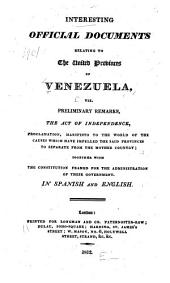 Interesting Official Documents Relating to the United Provinces of Venezuela ...