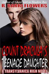 Count Dracula's Teenage Daughter: A Transylvanica High Novel