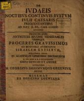 De Iudaeis, noctibus continuis bustum Iulii Caesaris freqentantibus, ad Suet. D. Iul. Caes. LXXXIV disserit ... Georgius Sigismundus Greenius