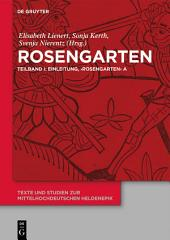 Rosengarten: Teilband I: Einleitung, 'Rosengarten' A. Teilband II: 'Rosengarten' DP. Teilband III: 'Rosengarten' C, 'Rosengarten' F, 'Niederdeutscher Rosengarten'
