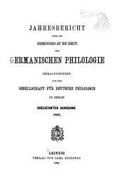 Jahresbericht über die Erscheinungen auf dem Gebiete der germanischen Philologie: Band 13
