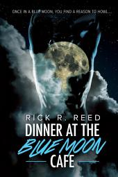 Dinner at the Blue Moon Cafe: Edition 2