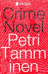 Crime Novel: Nordic noir like nothing you've read before