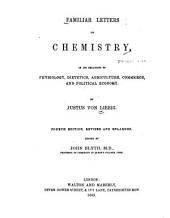 Familiar Letters on Chemistry: In Its Relations to Physiology, Dietetics, Agriculture, Commerce, and Political Economy