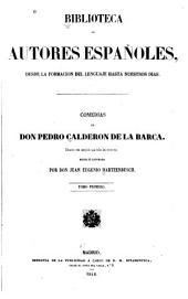 Comedias de Don Pedro Calderon de la Barca: Coleccion mas completa que todas las anteriores, Volumen 1