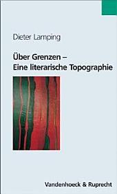 Über Grenzen: eine literarische Topographie