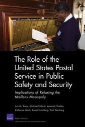 The Role of the United States Postal Service in Public Safety and Security: Implications of Relaxing the Mailbox Monopoly