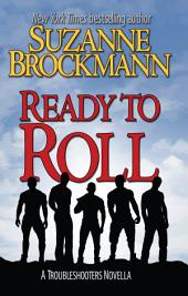 Ready to Roll: A Troubleshooters Novella: (Troubleshooters Shorts and Novellas Book 5)