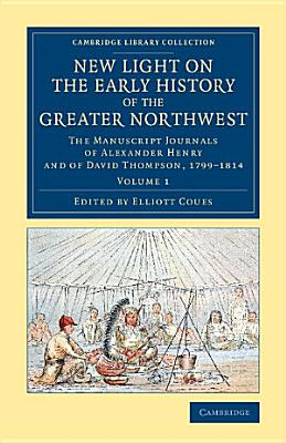 New Light on the Early History of the Greater Northwest PDF