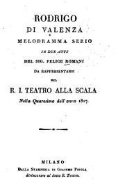 Rodrigo di Valenza, melodramma serio in 2 atti (musica di Pietro Generali.) - Milano, Pirola 1817