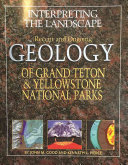 Interpreting the Landscapes of Grand Teton and Yellowstone National Parks
