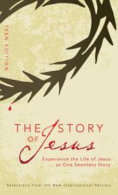 The Story of Jesus: Teen Edition
