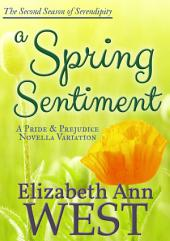 A Spring Sentiment: A Pride and Prejudice Novella Variation