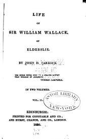 Life of Sir William Wallace of Elderslie: Volume 2