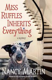 Miss Ruffles Inherits Everything: A Mystery