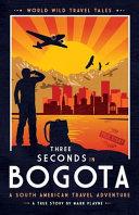 3 Seconds in Bogotá