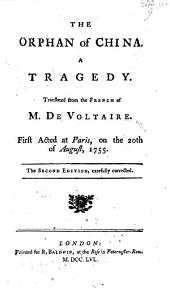 The orphan of China. A tragedy. Translated from the French, etc