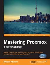 Mastering Proxmox: Edition 2