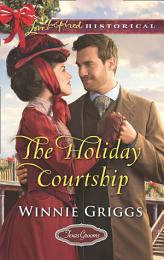 The Holiday Courtship (Mills & Boon Love Inspired Historical) (Texas Grooms (Love Inspired Historical), Book 7)