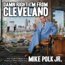 Damn Right I m From Cleveland