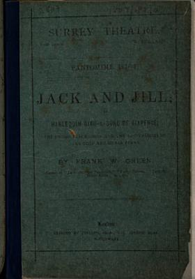 Jack and Jill  or  Harlequin sing a song of sixpence  etc