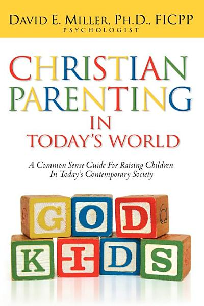 Christian Parenting in Today s World PDF