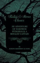 An Adventure of Hardress Fitzgerald, A Royalist Captain