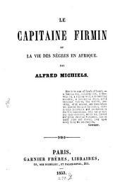 Le capitaine Firmin; ou, La vie des Něgres en Afrique