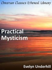 Practical Mysticism: A Little Book for Normal People